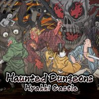 Haunted Dungeons: Hyakki Castle Review