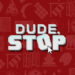 2D, Comedy, Dude Stop, Dude Stop Review, Funny, Minigame, Nintendo Switch Review, party, Pixel Graphics, Puzzle, Rating 7/10, SIA Team HalfBeard, Switch Review, Team HalfBeard